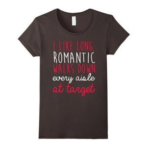 Romantic Walks Down Every Aisle in Target T-Shirt ♥