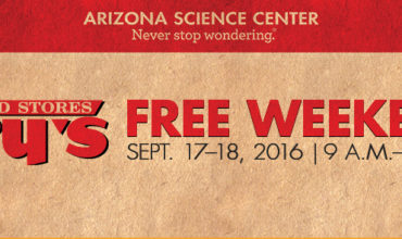 AZ Residents!  Fry's Free Customer Weekend at the AZ Science Center, 9/17 – 9/18