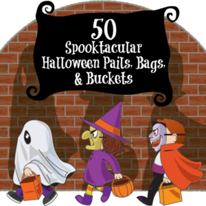 Get that Candy!  50 Spooktacular Halloween Pails, Bags, and Buckets