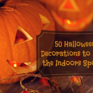 50 Halloween Decorations to Make the Indoors Spooky